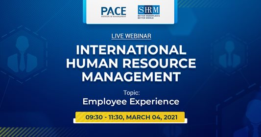 LIVE WEBINAR INTERNATIONAL HUMAN RESOURCE MANAGEMENT: EMPLOYEE EXPERIENCE - MARCH 04, 2021