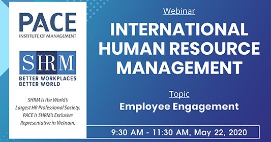 INTERNATIONAL HUMAN RESOURCE MANAGEMENT WEBINAR: EMPLOYEE ENGAGEMENT – MAY 22, 2020